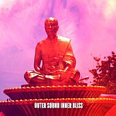 Outer Sound Inner Bliss by Lullabies for Deep Meditation