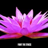 Fight The Stress von Entspannungsmusik