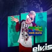 Vem Com Elvis by MC Elvis