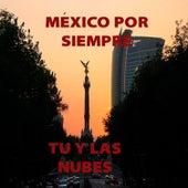 Mexico por Siempre - Tu y las Nubes by Various Artists