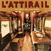 La part du hasard by L'Attirail