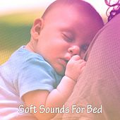 Soft Sounds For Bed von Rockabye Lullaby