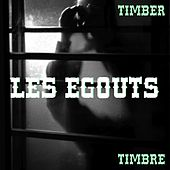 Les Egouts by Timber Timbre