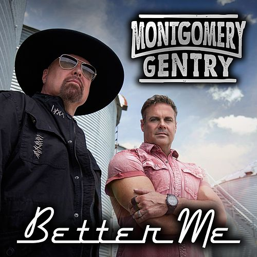 Better Me by Montgomery Gentry