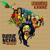 Latinoamérica Libre (feat. Newtone) by Quique Neira