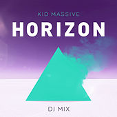 Horizon DJ Mix (Mixed by Kid Massive) von Various Artists