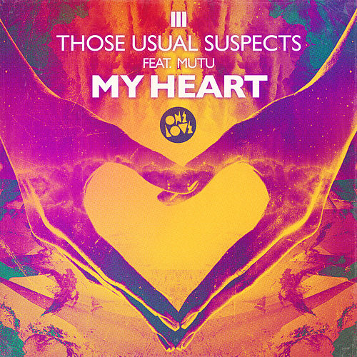 My Heart by Those Usual Suspects