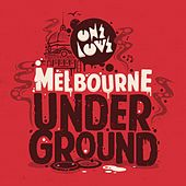 Onelove Presents: Melbourne Underground von Various Artists