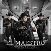 El Maestro by Miguel Y Miguel