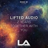 Lifted Audio 2 years together with You - EP de Various Artists