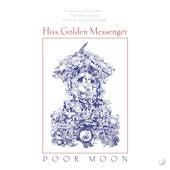 Poor Moon by Hiss Golden Messenger