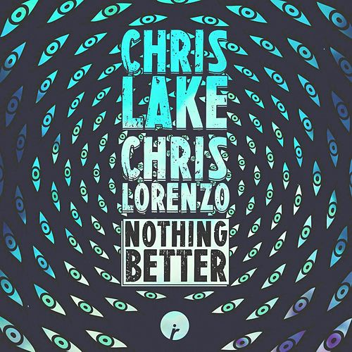 Nothing Better by Chris Lake