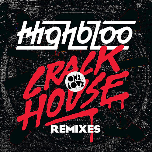 Crackhouse by Highbloo