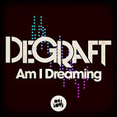 Am I Dreaming by DeGraft