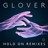 Hold On by Glover
