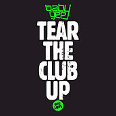 Tear the Club Up by Baby Gee