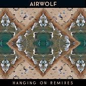 Hanging On by Airwolf