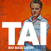 Big Bass Drum von Tai