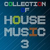 Collection of House Music, Vol. 3 by Various Artists