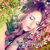 Remove Bed Struggle de Best Relaxing SPA Music