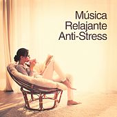 Música Relajante Anti-Stress de Various Artists