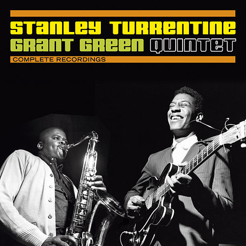 Complete Recordings with Grant Green (Bonus Track) by Stanley Turrentine