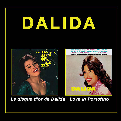 Le disque d' or de Dalida + Love in Portofino (Bonus Track Version) di Dalida