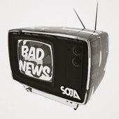 Bad News by Soja
