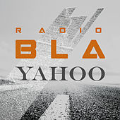 Radio Bla by Yahoo