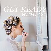 Get Ready With Jazz by Various Artists
