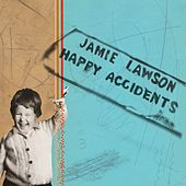 Happy Accidents de Jamie Lawson