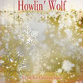 All the Best Christmas Songs de Howlin' Wolf