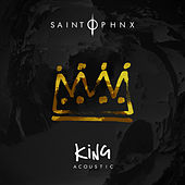 King (Acoustic) by Saint PHNX