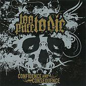 Confidence and Consequence by Too Pure To Die