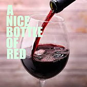 A Nice Bottle Of Red by Various Artists