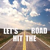 Let's Hit The Road by Various Artists