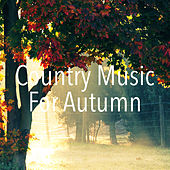 Country Music For Autumn by Various Artists