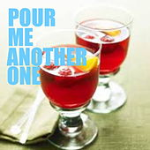Pour Me Another One by Various Artists