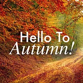 Hello To Autumn! by Various Artists