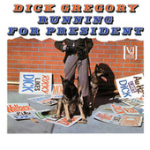 Running For President (Live) by Dick Gregory