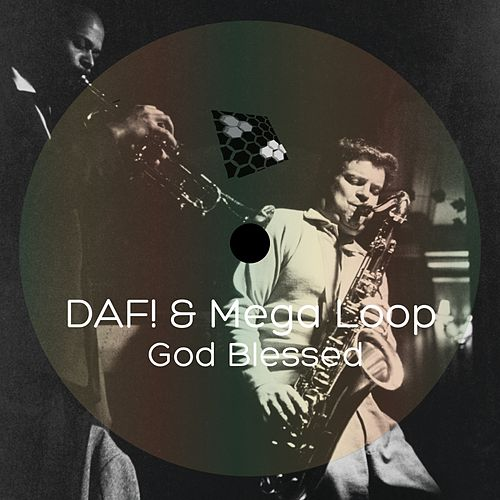 God Blessed by D.A.F.