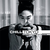 Chill Tokyo by Various Artists