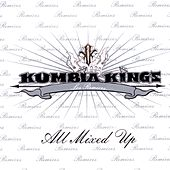 All Mixed Up: Los Remixes de A.B. Quintanilla Y Los Kumbia Kings