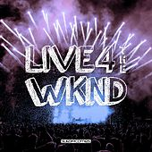 Live 4 The Wknd - Ep by Various Artists