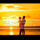 Solo para Románticos - Todo Me Gusta de Ti by Various Artists