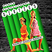 The Sensational Sixties - Dance! Dance! Dance! by Various Artists