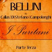 Bellini by Callas, Di Stefano & Campolonghi - I Puritani - Parte Terza de Callas