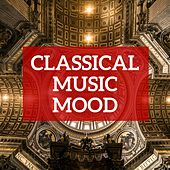 Classical Music Mood by Various Artists