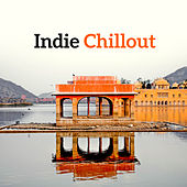 Indie Chillout – New Chillout Vibes, Ambient Music, Lounge 2017 von Chill Out