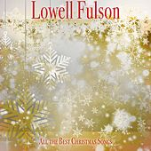 All the Best Christmas Songs by Lowell Fulson